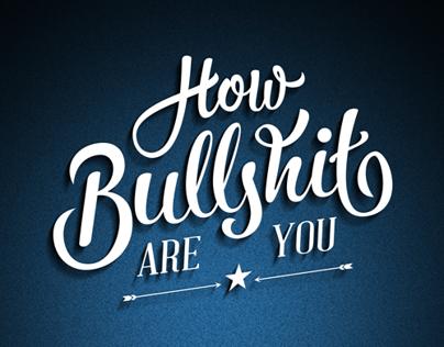 How Bullshit Are You?