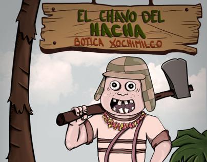 El Chavo del Hacha    Botica Xochimilco