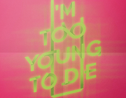 I'm Too Young To Die