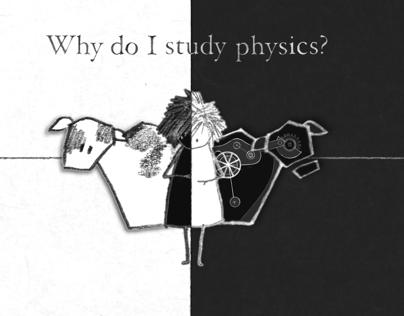 Why Do I Study Physics? (2013)