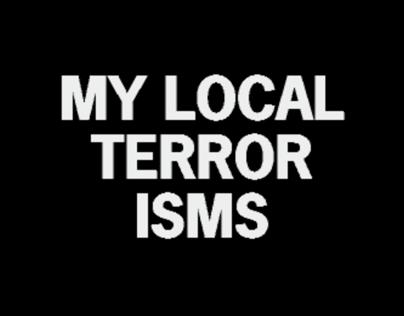 MY LOCAL TERRORISMS