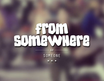 From Somewhere to Someone