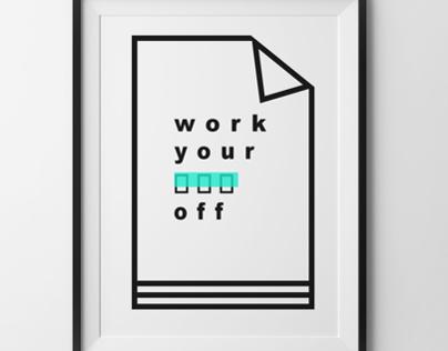 Work your ass off.