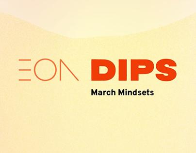 EON Dips - March Mindsets