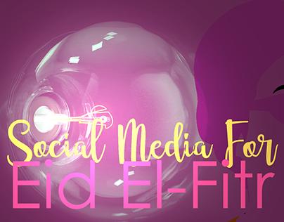 Social Media - Eid Elfitr 2019