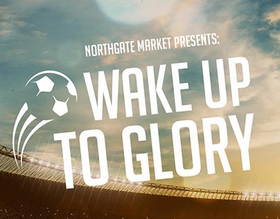 Wake Up to Glory