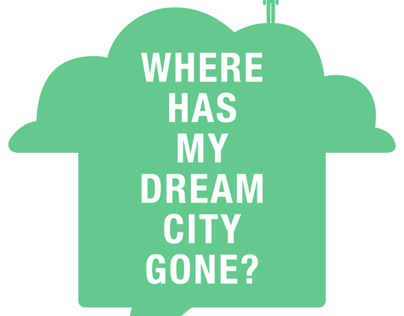 Where Has My Dream City Gone?