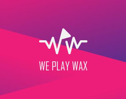 WE PLAY WAX