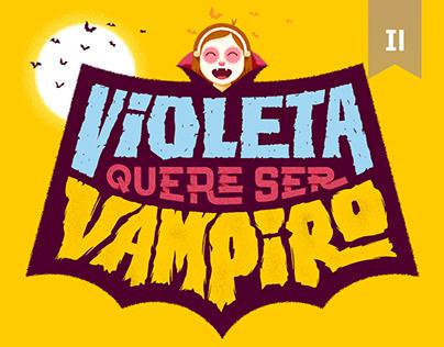 Violeta quere ser vampiro