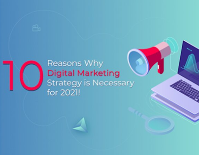 10 Reasons why Digital Marketing Strategy is Necessary