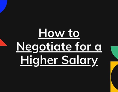 How to Negotiate for a Higher Salary - Presentation