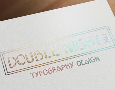 Double Night Type, typography design
