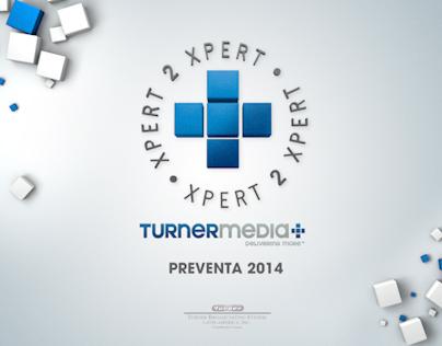 Xpert 2 Xpert: Preventa TurnerMedia+ 2014