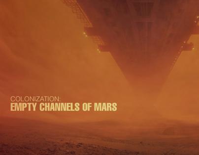 Colonization: Empty Channels of Mars