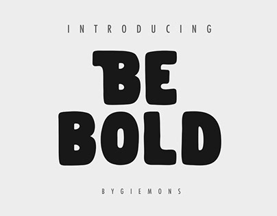 BE BOLD FONT