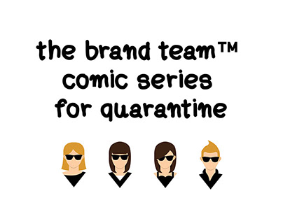 #thebrandteam™ Comic Lessons from 50 days in quarantine