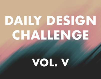 Daily Design Challenge - Vol. V