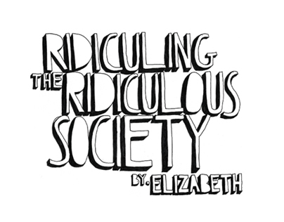 Ridiculing The Ridiculous Society