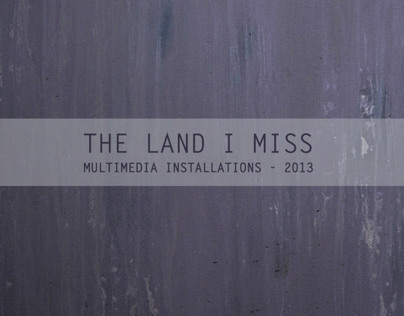 THE LAND I MISS