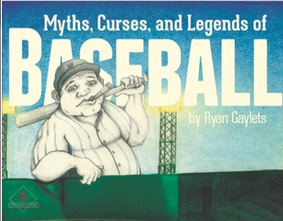Myths, Curses, and Legends of Baseball