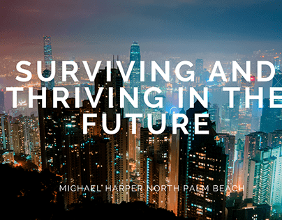Surviving and Thriving in the Future