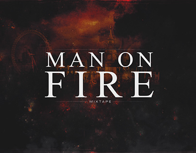 Man on Fire ~ Mixtape Design