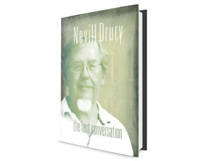 Nevill Drury — the last conversation