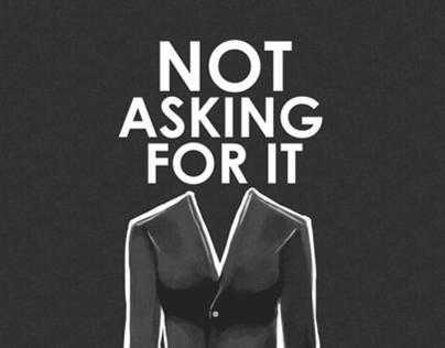 NOT Asking For It   Social Awareness