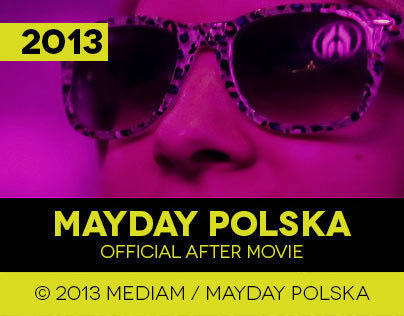 MAYDAY POLSKA 2013 // OFFICIAL AFTER MOVIE