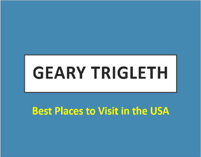 Best Places to Visit in the USA Covered by Geary Trigle