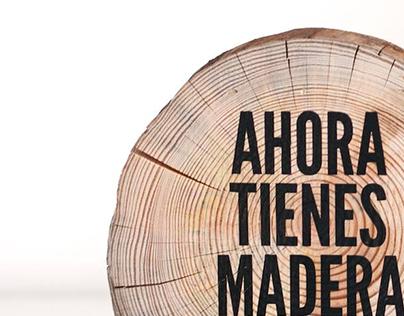 Tienes Madera / Have wood