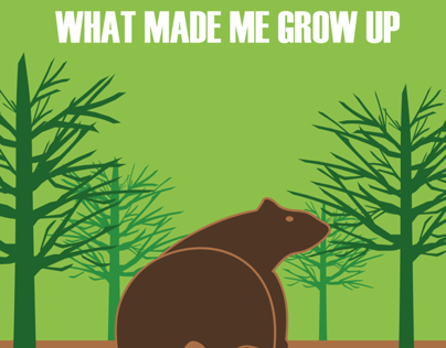 WHAT MADE ME GROW UP