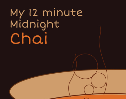"""My 12 minute Midnight Chai"" Infographics"