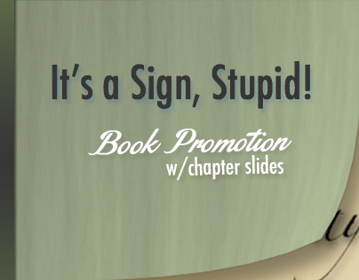 "Creative Promotion for ""It's a Sign, Stupid"""