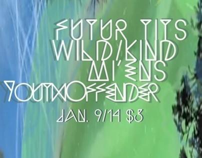 Gig Poster: FuturTits/WildKind/Mi'ens/YouthOffender