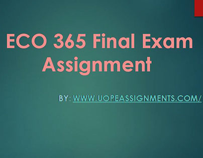 eco 365 final exam week 5