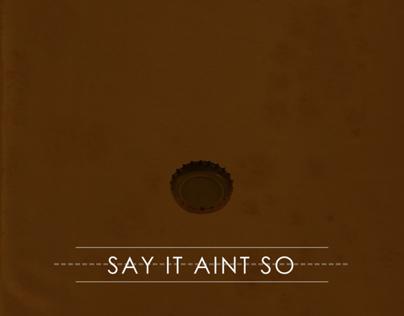 NOTES. // Part V - Say It Aint So