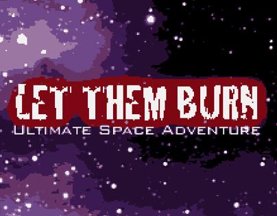 Let Them Burn - Pixel Art Game! Boom!