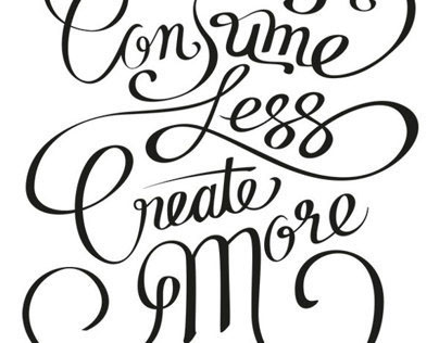 Consume Less / Typography, Lettering