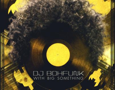 DJ BOHFUNK w/BIG Something at The 8x10 Poster
