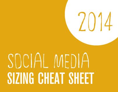 Social Media Sizing Cheat Sheet / 2014