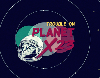 Trouble on Planet X23