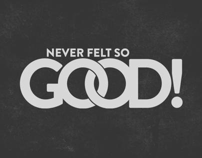 'Never Felt So Good' Branding