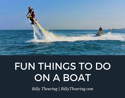 Fun Things to Do on a Boat | Billy Theuring