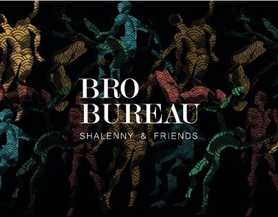 BRO BUREAU (Shalenny & Friends)