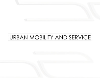 BE // URBAN MOBILITY AND SERVICE
