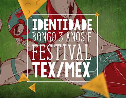 Bongo 3 anos, Festival Tex/Mex