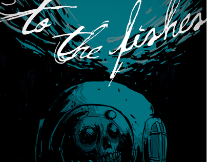 TO THE FISHES posters