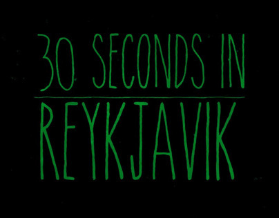 30 Seconds in Reykjavik