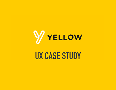 Yellow - UX Case Study and proposal